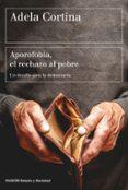 APOROFOBIA, EL RECHAZO AL POBRE: UN DESAFIO PARA LA SOCIEDAD DEMOCRATICA - 9788449333385 - ADELA CORTINA ORTS