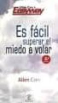 ES FACIL SUPERAR EL MIEDO A VOLAR - 9788467036985 - ALLEN CARR
