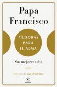 PILDORAS PARA EL ALMA - 9788467050585 - JORGE BERGOGLIO PAPA FRANCISCO
