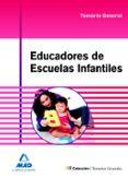 EDUCADORES DE ESCUELAS INFANTILES. TEMARIO GENERAL - 9788467691085 - VV.AA.