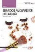 MANUAL SERVICIOS AUXILIARES DE PELUQUERIA: CERTIFICADOS DE PROFES IONALIDAD - 9788468130385 - VV.AA.