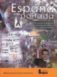 ESPAÑA EN PORTADA: ANALISIS DE LAS PRIMERAS PAGINAS DE LOS DIARIO S NACIONALES Y SU INFLUENCIA EN LA SOCIEDAD - 9788470741685 - VV.AA.