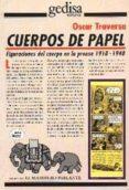 CUERPOS DE PAPEL FIGURACIONES DEL CUERPO EN LA PRENSA, 1918-1940 - 9788474326185 - OSCAR TRAVERSA