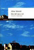 DES DEL MEU CEL - 9788475969985 - ALICE SEBOLD