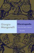 HILAROTRAGEDIA - 9788478449385 - GIORGIO MANGANELLI