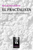EL FRACTALISTA: MEMORIAS DE UN CIENTIFICO INCONFORMISTA - 9788483838785 - BENOIT MANDELBROT