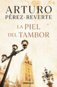 LA PIEL DEL TAMBOR - 9788484506485 - ARTURO PEREZ-REVERTE