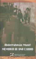 MEMORIA DE UNA CIUDAD: UNA INFANCIA EN AMMAN (2ª ED.) - 9788487198885 - ABDERRAHMAN MUNIF