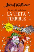 LA INCREIBLE HISTORIA DE LA TIETA TERRIBLE - 9788490434185 - DAVID WALLIAMS