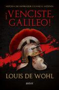 ¡VENCISTE, GALILEO!: HISTORIA DEL EMPERADOR JULIANO EL APOSTATA - 9788490616185 - DESCONOCIDO