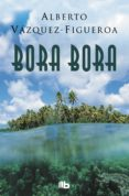 BORA BORA - 9788490705285 - ALBERTO VAZQUEZ FIGUEROA