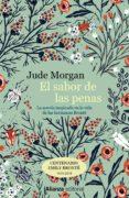 EL SABOR DE LAS PENAS - 9788491048985 - JUDE MORGAN