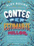 CONTES PER ESTIMAR-TE MILLOR - 9788491376385 - ALEX ROVIRA CELMA