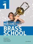 MÉTODO DE TROMBON  BRASS SCHOOL LIBRO 1 - 9788491421085 - VV.AA.