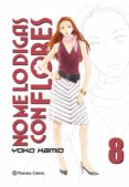 NO ME LO DIGAS CON FLORES Nº 08/20  (NUEVA EDICION) - 9788491468585 - YOKO KAMIO