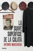 (PE) LA SUAVE SUPERFICIE DE LA CULATA - 9788492915385 - ANTONIO MANZANERA