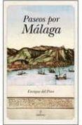 PASEOS POR MALAGA - 9788492924585 - ENRIQUE DEL PINO