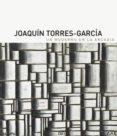 JOAQUIN TORRES GARCIA: UN MODERNO EN LA ARCADIA - 9788494441585 - LUIS PEREZ ORAMAS