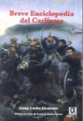 BREVE ENCICLOPEDIA DEL CARLISMO - 9788495414885 - JOSEP CARLES CLEMENTE