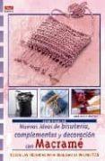 NUEVAS IDEAS DE BISUTERIA, COMPLEMENTOS Y DECORACION CON MACRAME - 9788496777385 - MARIANE CURKOVIC