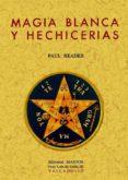MAGIA BLANCA Y HECHICERIAS (FACSIMIL) - 9788497614085 - PAUL READER