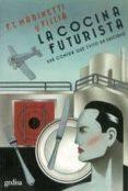 LA COCINA FUTURISTA: UNA COMIDA QUE EVITO UN SUICIDIO - 9788497848985 - F. T. MARINETTI