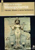 mitos de la antigua mesopotamia-federico lara peinado-9788498273885