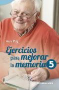 EJERCICIOS PARA MEJORAR LA MEMORIA, 5 - 9788498429985 - ANNA PUIG ALEMAN