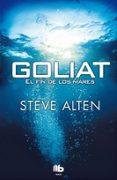 GOLIAT: EL FIN DE LOS MARES - 9788498727685 - STEVEN ALTEN