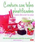 COSTURA CON TELAS PLASTIFICADAS PARA DECORAR LA CASA - 9788498742985 - EDINA STRATMANN