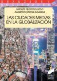 LAS CIUDADES MEDIAS EN LA GLOBALIZACION - 9788499588285 - ANDRES PRECEDO LEDO
