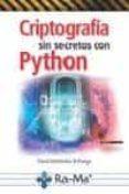 CRIPTOGRAFIA SIN SECRETOS CON PYTHON - 9788499646985 - DAVID ARBOLEDAS