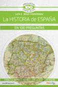 LA HISTORIA DE ESPAÑA EN 100 PREGUNTAS - 9788499679785 - LUIS E. IÑIGO FERNANDEZ