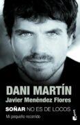 SOÑAR NO ES DE LOCOS - 9788499985985 - DANI MARTIN