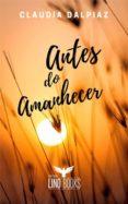 Descarga gratis ebooks para pda ANTES DO AMANHECER de CLAUDIA RTF PDF FB2 en español 9788594171085