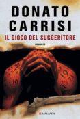 IL GIOCO DEL SUGGERITORE - 9788830448285 - DONATO CARRISI