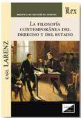 FILOSOFIA CONTEMPORANEA DEL DERECHO Y DEL ESTADO, LA - 9789567799985 - KARL LARENZ