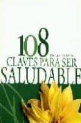 108 CLAVES PARA SER SALUDABLE - 9789875500785 - VV.AA.