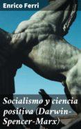Descargar libro isbn code SOCIALISMO Y CIENCIA POSITIVA (DARWIN-SPENCER-MARX) de  4057664095695