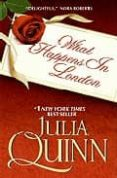 WHAT HAPPENS IN LONDON - 9780749941895 - JULIA QUINN