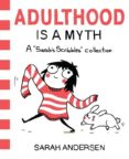 ADULTHOOD IS A MYTH: A SARAH S SCRIBBLES COLLECTION - 9781449474195 - SARAH ANDERSEN