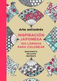 ARTE ANTIESTRES. INSPIRACION JAPONESA: 100 LAMINAS PARA COLOREAR - 9788401015595 - VV.AA.