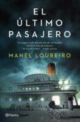 EL ULTIMO PASAJERO - 9788408112495 - MANEL LOUREIRO