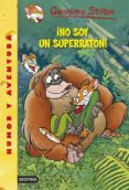 GS 52: ¡NO SOY UN SUPERRATON! (GERONIMO STILTON) - 9788408122395 - GERONIMO STILTON