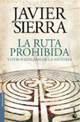 LA RUTA PROHIBIDA Y OTROS ENIGMAS DE LA HISTORIA - 9788408144595 - JAVIER SIERRA
