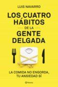 los 4 hábitos de la gente delgada (ebook)-luis navarro-9788408206095