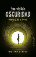 Descarga gratuita de libros de datos electrónicos ESA VISIBLE OSCURIDAD 9788412083095 en español