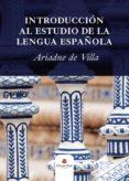 Descarga gratuita de libros electrónicos en línea INTRODUCCIÓN AL ESTUDIO DE LA LENGUA ESPAÑOLA