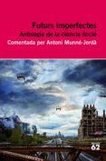 FUTURS IMPERFECTES. ANTOLOGIA DE CIENCIA FICCIO - 9788415192695 - VV.AA.
