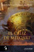 EL CALIZ DE MELQART - 9788415415695 - ARTURO GONZALO AIZPIRI